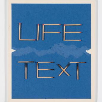 Alex Selenitsch, LIFE/TEXT matches 1986, matches on card on foam-core board, 26 x 22 x 0.8 cm, Heide Museum of Modern Art, Melbourne Gift of Alex and Merron Selenitsch 2011, © Alex Selenitsch